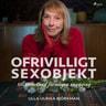 Ofrivilligt sexobjekt - äänikirja