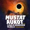 Markus Hotakainen - Mustat aukot – Ajan ja avaruuden rajalla