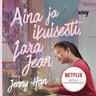 Aina ja ikuisesti, Lara Jean  - äänikirja