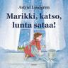 Astrid Lindgren - Marikki, katso, lunta sataa!