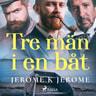 Tre män i en båt - äänikirja