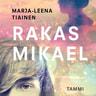 Marja-Leena Tiainen - Rakas Mikael