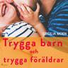 Cecilia Moen - Trygga barn och trygga föräldrar