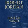 Robert Jordan - Pimeän varjo