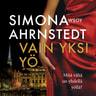 Simona Ahrnstedt - Vain yksi yö