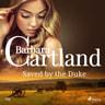 Saved by the Duke (Barbara Cartland's Pink Collection 123) - äänikirja
