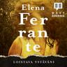 Elena Ferrante - Loistava ystäväni