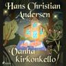 H. C. Andersen - Vanha kirkonkello