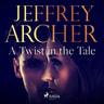 Jeffrey Archer - A Twist in the Tale
