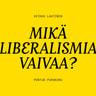 Pontus Purokuru ja Veikka Lahtinen - Mikä liberalismia vaivaa?