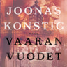 Joonas Konstig - Vaaran vuodet – Romaani