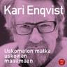 Kari Enqvist - Uskomaton matka uskovien maailmaan