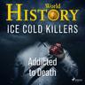 Kustantajan työryhmä - Ice Cold Killers - Addicted to Death