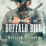 The Life of William F. Cody - Buffalo Bill - äänikirja