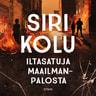 Siri Kolu - Iltasatuja maailmanpalosta