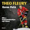 Theo Fleury - Kovaa peliä – NHL:n huippukiekkoilijan raju elämä