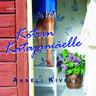 Anneli Kivelä - Kotiin Katajamäelle