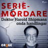 – Orage - Doktor Harold Shipmans onda handlingar