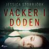 Jessica Storbjörk - Vacker i döden
