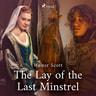 Sir Walter Scott - The Lay of the Last Minstrel