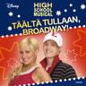 High School Musical. Täältä tullaan, Broadway! - äänikirja