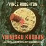 Vince Houghton - Ydinisku Kuuhun ja muita järjettömiä sotilashankkeita