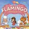Hotelli Flamingo: Kokkauskisa - äänikirja