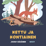 Pikku Kakkosen iltasatu: Kettu ja kontiainen - äänikirja