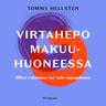 Tommy Hellsten - Virtahepo makuuhuoneessa – Miksi rakastaa voi vain vapaudessa