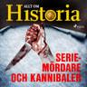 Seriemördare och kannibaler - äänikirja
