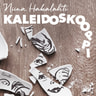 Niina Hakalahti - Kaleidoskooppi