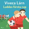 Viveca Lärn - Luddes första cup