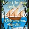 H. C. Andersen - Valtameren äärellä