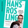 Fanny Härgestam ja Hans Rosling - Hans Rosling – Kuinka opin ymmärtämään maailmaa