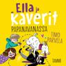 Timo Parvela - Ella ja kaverit papanavanassa