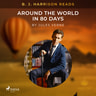 B. J. Harrison Reads Around the World in 80 Days - äänikirja