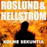 Börge Hellström ja Anders Roslund - Kolme sekuntia