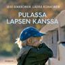 Jari Sinkkonen ja Laura Korhonen - Pulassa lapsen kanssa