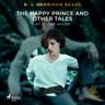B. J. Harrison Reads The Happy Prince and Other Tales - äänikirja