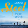 Danielle Steel - Ikuiset ystävät