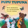 Pirkko Koskimies ja Maija Lindgren - Pupu Tupuna - Mikä minusta ja ystävistäni tulee isona?