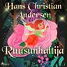 H. C. Andersen - Ruusunhaltija