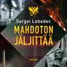 Sergei Lebedev - Mahdoton jäljittää