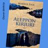 Aleppon kirjuri - äänikirja