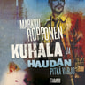 Markku Ropponen - Kuhala ja haudan pitkä varjo
