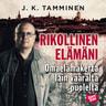 J. K. Tamminen - Rikollinen elämäni