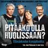Kari Hotakainen, Tuomas Kyrö, Jenni Pääskysaari, Miika Nousiainen - Pitääkö olla huolissaan? – Elämänkoulun kymppiluokka