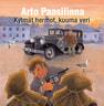 Arto Paasilinna - Kylmät hermot, kuuma veri