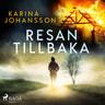 Karina Johansson - Resan tillbaka