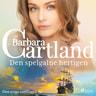 Barbara Cartland - Den spelgalne hertigen